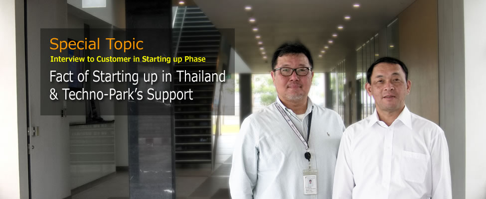 "Special Topic: Interview to Customer in Starting up Phase ""Fact of Starting up in Thailand & TTTP's Support"""